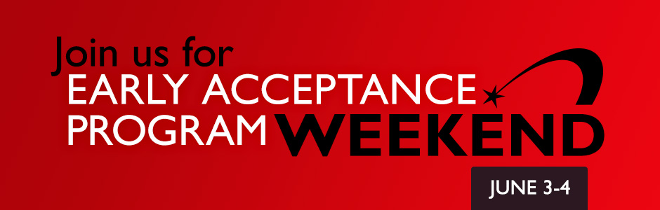 Join us for Early Acceptance Program Weekend June 3-4
