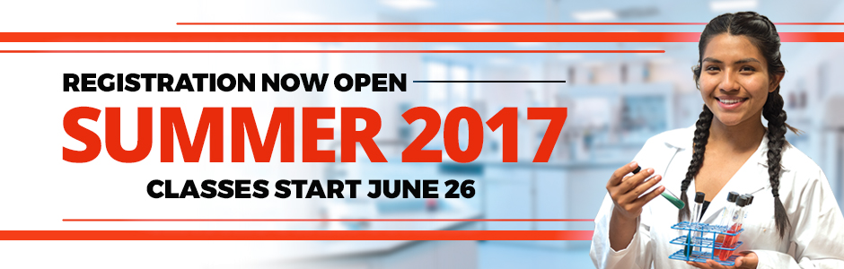 Registration now open Summer 2017 Classes start May 30 and June 26