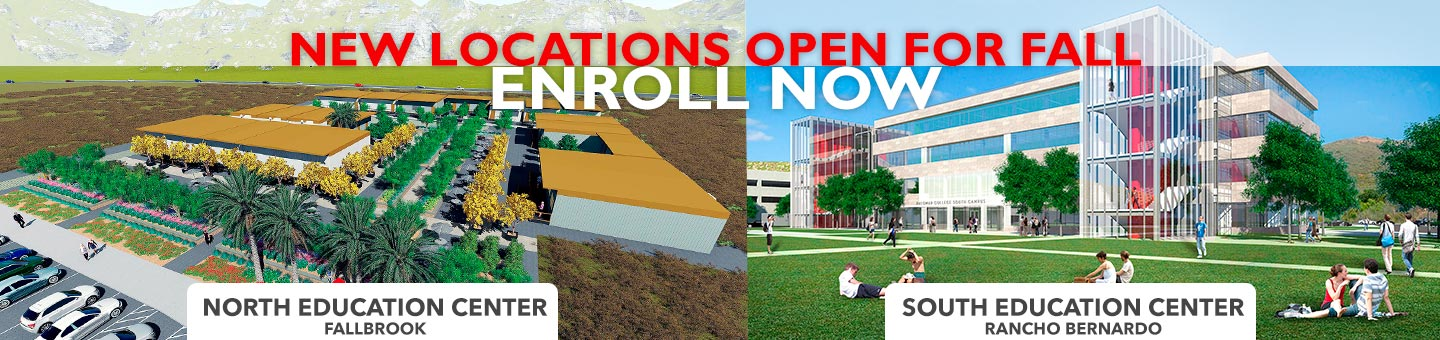New locations open for Summer, enroll now. North Education Center in Fallbrook and South Education Center in Rancho Bernardo.