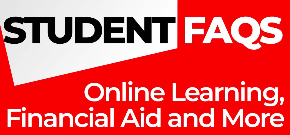 Student FAQs:  Online Learning, Financial Aid and more