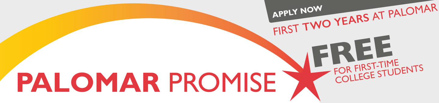 Palomar Promise: First Two Years at Palomar FREE for First-Time College Students