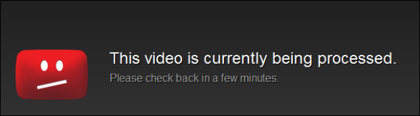 Video Being Processed Message