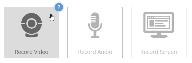 three buttons for Record Video, Record Audio, and Record Screen, with a blue help icon at the top right corner of the Record Video button