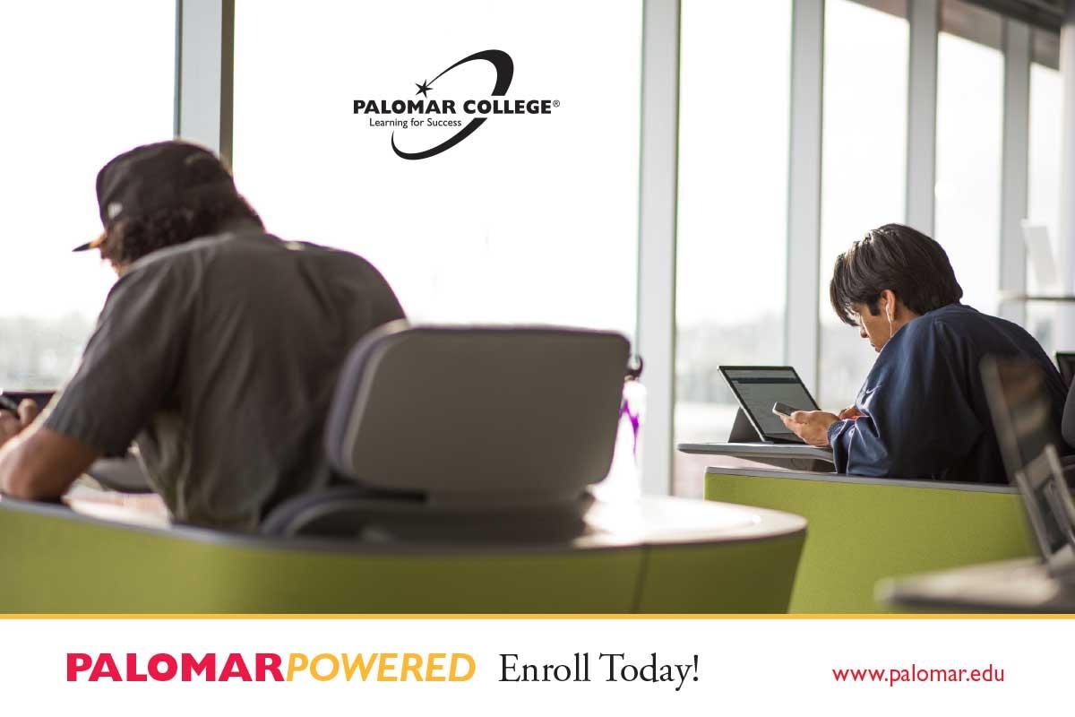 Palomar Powered. Enroll today! www.palomar.edu