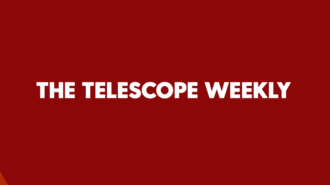 The Telescope Weekly