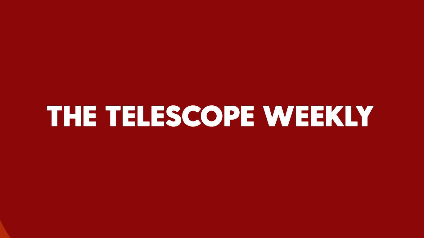 The Telescope Weekly
